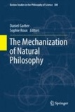 Sophie Roux - The Mechanization of Natural Philosophy.