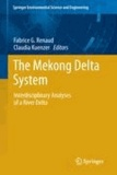 Fabrice G. Renaud - The Mekong Delta System - Interdisciplinary Analyses of a River Delta.