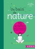 The Mindfulness Project - Un bain de nature - 70 activités pour se reconnecter en pleine conscience.
