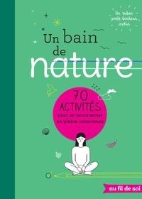 Un bain de nature - 70 activités pour se reconnecter en pleine conscience.pdf