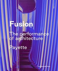 The Monacelli Press - Fusion - The Architecture of Payette.