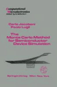 The Monte Carlo Method for Semiconductor Device Simulation.