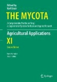 The Mycota - Agricultural Applications Vol. XI - A Comprehensive Treatise on Fungi as Experimental Systems for Basic and Applied Research.