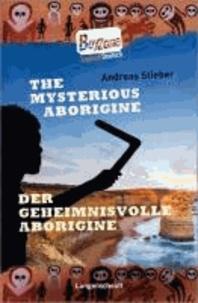 The Mysterious Aborigine - Der geheimnisvolle Aborigine - ab 4 Jahren Englisch.