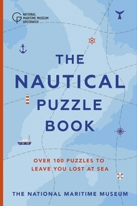 The National Maritime Museum et Gareth Moore - The Nautical Puzzle Book.