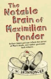 The Notable Brain of Maximilian Ponder.