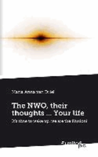 The NWO, their thoughts ... Your life - It's time to wake up, we are the illusion!.