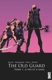 Greg Rucka - The Old Guard - Tome 01 - A feu et à sang.