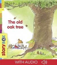 Bernadette Garreta-Tenger - The old oak tree.
