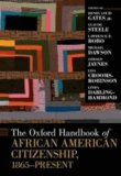 The Oxford Handbook of African American Citizenship, 1865-Present.