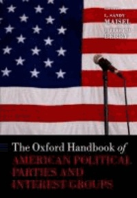 The Oxford Handbook of American Political Parties and Interest Groups.