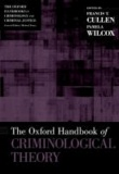 The Oxford Handbook of Criminological Theory.