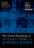 The Oxford Handbook of Juvenile Crime and Juvenile Justice.