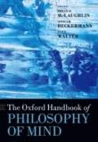 The Oxford Handbook of Philosophy of Mind.