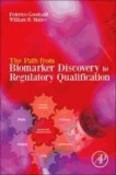 The Path from Biomarker Discovery to Regulatory Qualification.