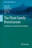 Naser A. Anjum - The Plant Family Brassicaceae - Contribution Towards Phytoremediation.