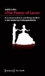 »The Power of Love« - Heteronormativität und Bürgerlichkeit in der modernen Liebesgeschichte.