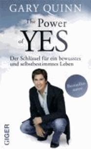The Power of YES - Der Schlüssel für ein bewusstes und selbstbestimmtes Leben.
