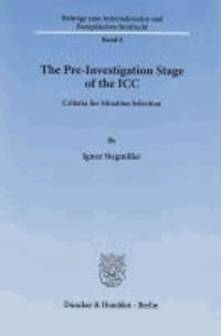 The Pre-Investigation Stage of the ICC - Criteria for Situation Selection.