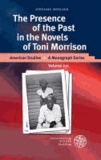 The Presence of the Past in the Novels of Toni Morrison.