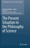 Friedrich Stadler - The Present Situation in the Philosophy of Science.