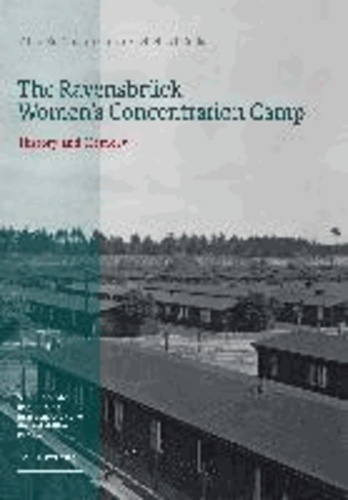 The Ravensbrück Women's Concentration Camp - History and Memory. Exhibition catalogue.