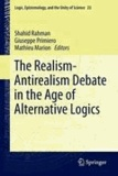 Shahid Rahman - The Realism-Antirealism Debate in the Age of Alternative Logics.