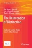 Van Nguyen-Marshall - The Reinvention of Distinction - Modernity and the Middle Class in Urban Vietnam.
