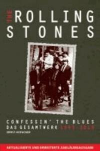 The Rolling Stones: Confessin' The Blues - Das Gesamtwerk 1963-2013 - Von Ernst Hofacker. Aktualisierte und erweiterte Jubiläumsausgabe..