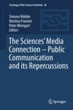 Simone Rödder - The Sciences' Media Connection -Public Communication and its Repercussions - Public Communication and its Repercussions.