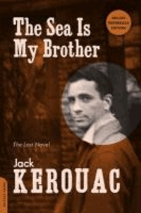 The Sea Is My Brother - The Lost Novel.