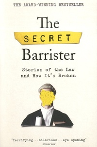 The Secret Barrister - The Secret Barrister - Stories of the Law and How It's Broken.