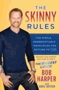 The Skinny Rules - The Simple, Nonnegotiable Principles for Getting to Thin.