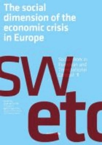 The Social Dimension of the Economic Crisis in Europe.