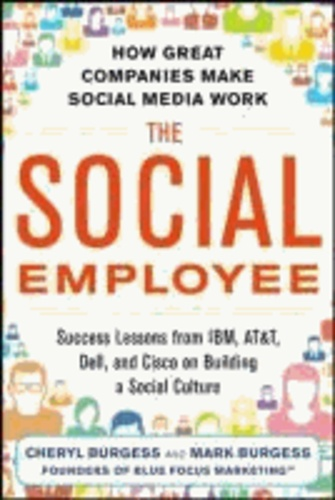 The Social Employee: How Great Companies Make Social Media Work.