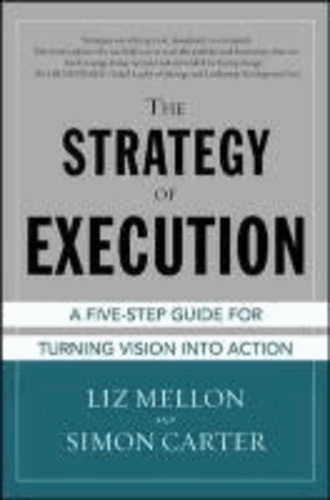 The Strategy of Execution: A Five Step Guide for Turning Vision into Action.