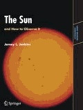 The Sun and How to Observe It.