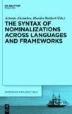 The Syntax of Nominalizations across Languages and Frameworks.