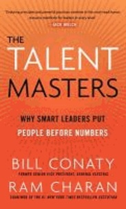 The Talent Masters - How Great Companies Deliver the Numbers by Putting People Before Numbers.