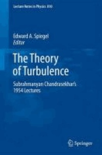 Edward A. Spiegel - The Theory of Turbulence - Subrahmanyan Chandrasekhar's 1954 lectures.