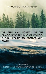 Livre publier Son - The tree and forests of the republic democratic of congo: global pearls to protect with peace.