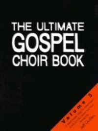 The Ultimate Gospel Choir Book - Volume 5 - Great Gospel Songs for Mixed Voices (S.A.B.(S.A.T.B.) and Piano.