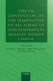 The UN Convention on the Elimination of All Forms of Discrimination Against Women - A Commentary.