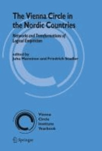 Juha Manninen - The Vienna Circle in the Nordic Countries. - Networks and Transformations of Logical Empiricism.