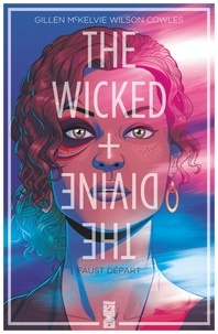 Kieron Gillen - The Wicked + The Divine - Tome 01 - Faust départ.