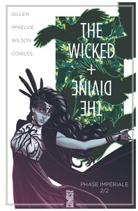 Kieron Gillen - The Wicked + The Divine - Tome 06 - Phase impériale (2e partie).