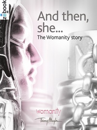 the Womanity community - And then, she ... - The Womanity story.
