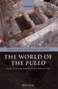 The World of the Fullo - Work, Economy, and Society in Roman Italy.