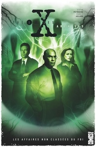 Stefan Petrucha - The X-Files Archives - Tome 02 - Les affaires non classées du FBI.