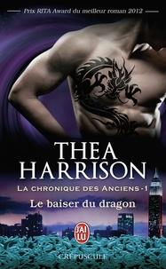 Thea Harrison - La chronique des anciens Tome 1 : Le baiser du dragon.